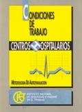 Condiciones de trabajo en centros hospitalarios. Metodología: Juan Guash Farrás