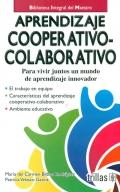 Aprendizaje cooperativo-colaborativo. Para vivir juntos un mundo de aprendizaje innovador.: María ...