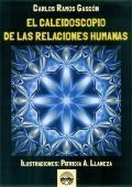 El caleidoscopio de las relaciones humanas.: Carlos Ramos Gascón