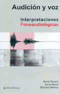 Audición y voz. Interpretaciones Fonoaudiológicas.: Serra Silvana, Serra Mariel, ...
