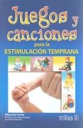 Juegos y canciones para la estimulación temprana.: Marcela Corte