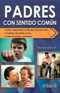 Padres con sentido común.: Nancy Doyon