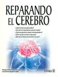 Reparando el cerebro. ¿cómo funciona nuestro cerebro?: Margriet Boom, Luis