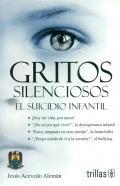 Gritos silenciosos. El suicidio infantil: Jesús Acevedo Alemán
