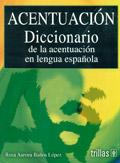 Acentuación. Diccionario de la acentuación en lengua española: Rosa Aurora ...