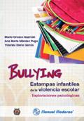 Bullying. Estampas infantiles de la violencia escolar. Exploraciones psicológicas: Mario ...