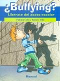 Bullying ?. Libérate del acoso escolar.: Paloma Cobo, Romeo Tello