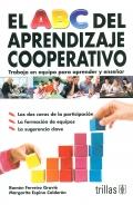 El ABC del aprendizaje cooperativo. Trabajo en equipo para aprender y enseñar.: Ramón Ferreiro