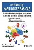 Inventario de habilidades básicas. Un modelo diagnóstico-prescriptivo: Silvia Macotela Flores,