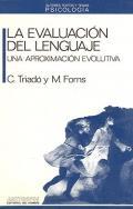 La evaluación del lenguaje. Una aproximación evolutiva.: C. Triadó, M. Forns