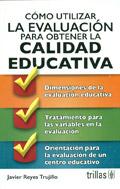 Cómo utilizar la evaluación para obtener la calidad educativa: Javier Reyes Trujillo