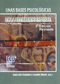Unas bases psicológicas de la educación especial.: Juan Luis Castejón,