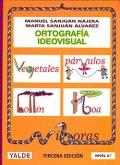 Ortografía ideovisual. Nivel 4. 9-10 años: Manuel Sanjuán Nájera,