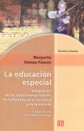 La educación especial. Integración de los niños: Margarita Gómez-Palacio