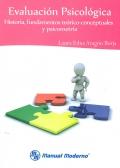 Evaluación psicológica. Historia, fundamentos teórico-conceptuales y psicometría.: Laura Edna Aragon