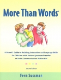 More than words. A parent s guide: Fern Sussman