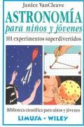 Astronomía para niños y jóvenes. 101 experimentos: Janice Vancleave