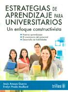Estrategias de aprendizaje para universitarios. Un enfoque: Jesús Amaya Guerra,