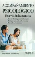Acompañamiento psicológico. Una visión humanista: Juan Alberto Vargas