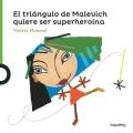 El triángulo de Malevich quiere ser superheroína: Violeta Monreal Díaz