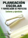 Planeación escolar y formulacion de proyectos. Lectura: José Antonio Aguilar,