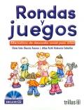 Rondas y juegos. Alternativas de desarrollo social para niños. (con CD): Clara Inés García ...