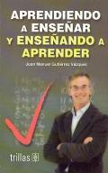 Aprendiendo a enseñar y enseñando a aprender: Juan Manuel Gutiérrez