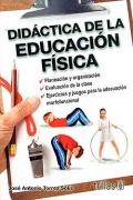 Didáctica de la educación física. Planeacion y: José Antonio Torres