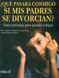 Qué pasará conmigo si mis padres se divorcian? Guía practica para padres e ...
