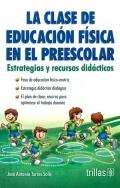 La clase de educación física en el: José Antonio Torres