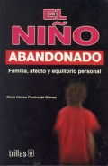 El niño abandonado. Familia, afecto y equilibrio personal.: María Nieves Pereira de Gómez