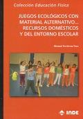 Juegos ecológicos con material alternativo.recursos domésticos y: Manuel Gutiérrez Toca