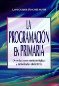 La programación en primaria. Orientaciones metodológicas y: Juan Carlos Sánchez