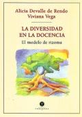 La diversidad en la docencia. El modelo de rizoma.: Alicia Devalle de Rendo, Viviana Vega