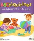 ABChiquitines. Actividades para niños de 2 a 3 años.: Leticia Robles, Gabriela Martínez del Campo