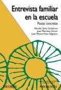 Entrevista familiar en la escuela. Pautas concretas.: Nicolás Sainz Gutiérrez, Juan Martínez Ferrer...