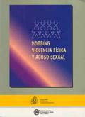 Mobbing, violencia física y acoso sexual. Riesgos derivados de las relaciones ...