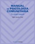Manual de psicología comunitaria. Un enfoque integrado.: Alipio Sánchez Vidal