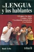 La lengua y los hablantes. Cursos básicos: Raúl Ávila