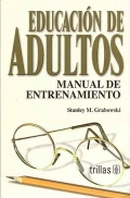 Educación de adultos. Manual de entrenamiento.: Stanley M. Grabowski