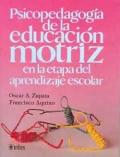 Psicopedagogía de la educación motriz en la etapa del aprendizaje escolar.: Oscar A. ...
