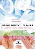 Juegos Multiculturales. 225 juegos tradicionales para un: Jaume Bantulá Janot,