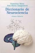 Diccionario de neurociencia: Francisco Mora, Ana María Sanguinetti