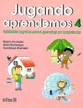 Jugando aprendemos 4. Habilidades cognitivas para el aprendizaje por competencias.: Rosario Ahumada...