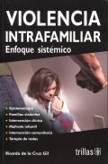 Violencia intrafamiliar. Enfoque sistémico.: Ricardo de la Cruz
