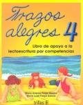 Trazos Alegres 4. Libro de apoyo a la lectoescritura por competencias.: María Dolores Fraga, María ...