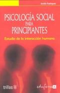 Psicología Social para Principiantes. Estudio de la: Aroldo Rodrigues