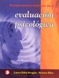 Fundamentos teóricos de la evaluación psicológica.: Laura Edna Aragon
