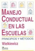 Manejo conductual en las escuelas. Principios y métodos.: Wielkiewicz