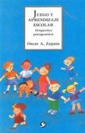 Juego y aprendizaje escolar. Perspectiva psicogenética.: Óscar Zapata